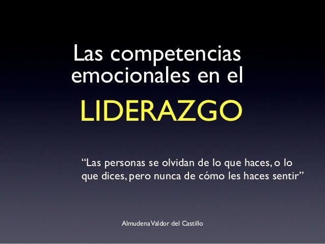 """Las competencias emocionales en el AlmudenaValdor del Castillo """"Las personas se olvidan de lo que haces, o lo que dices, p..."""