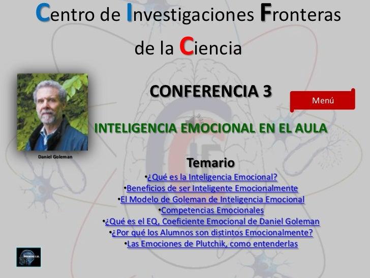 Centro de Investigaciones Fronteras           de la Ciencia                             CONFERENCIA 3                     ...