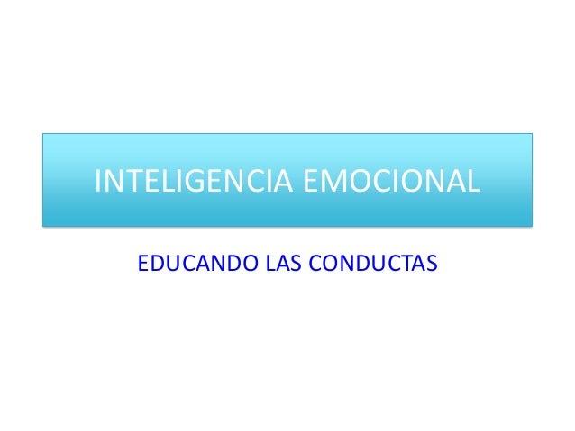INTELIGENCIA EMOCIONAL EDUCANDO LAS CONDUCTAS