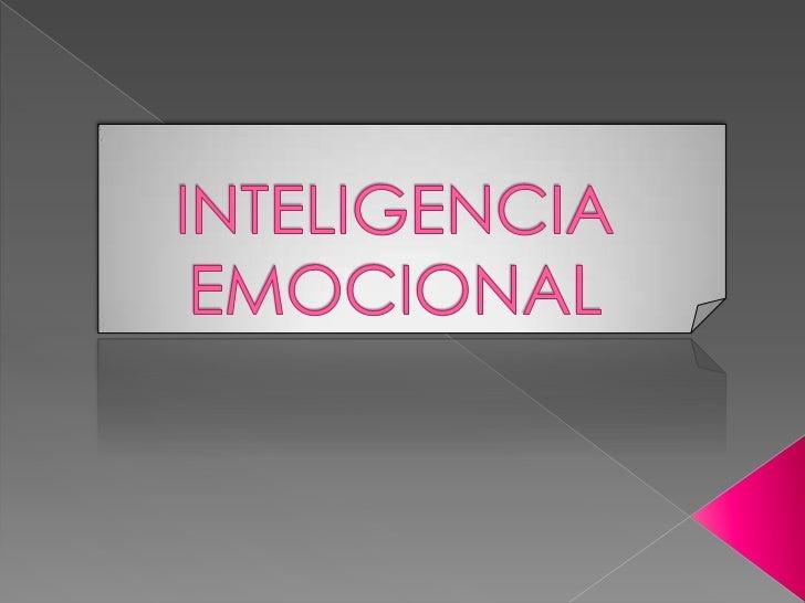 INTELIGENCIA EMOCIONAL<br />