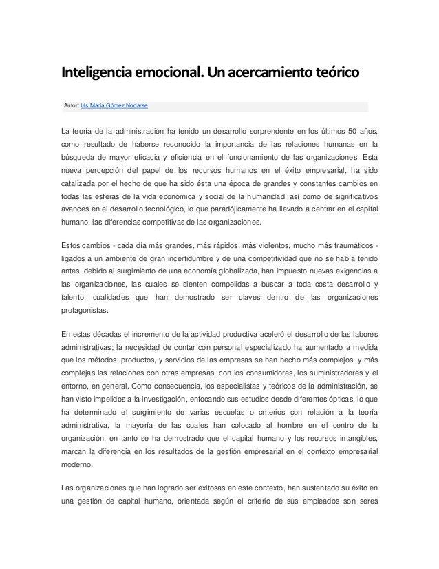 Inteligencia emocional. Un acercamiento teórico Autor: Iris María Gómez Nodarse La teoría de la administración ha tenido u...