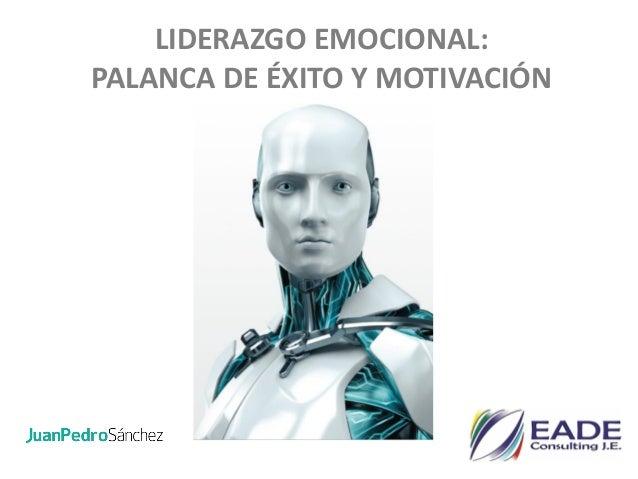 LIDERAZGO EMOCIONAL: PALANCA DE ÉXITO Y MOTIVACIÓN