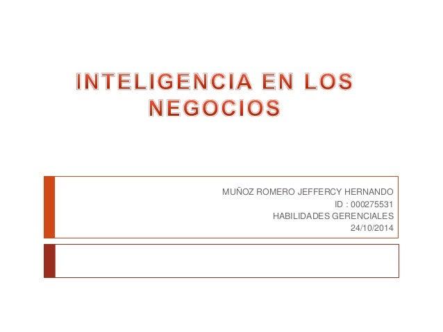 MUÑOZ ROMERO JEFFERCY HERNANDO  ID : 000275531  HABILIDADES GERENCIALES  24/10/2014
