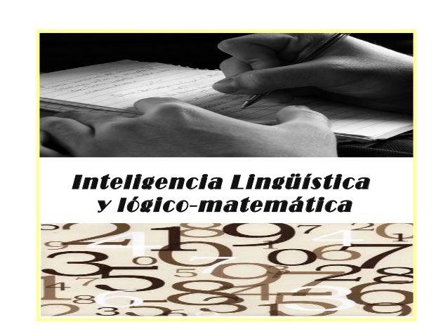 Inteligencia Lingüística y lógico-matemática