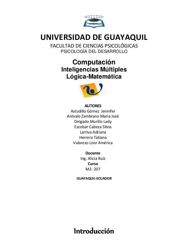 UNIVERSIDAD DE GUAYAQUIL FACULTAD DE CIENCIAS PSICOLÓGICAS PSICOLOGÍA DEL DESARROLLO Computación Inteligencias Múltiples L...