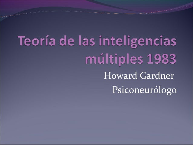 Howard Gardner Psiconeurólogo