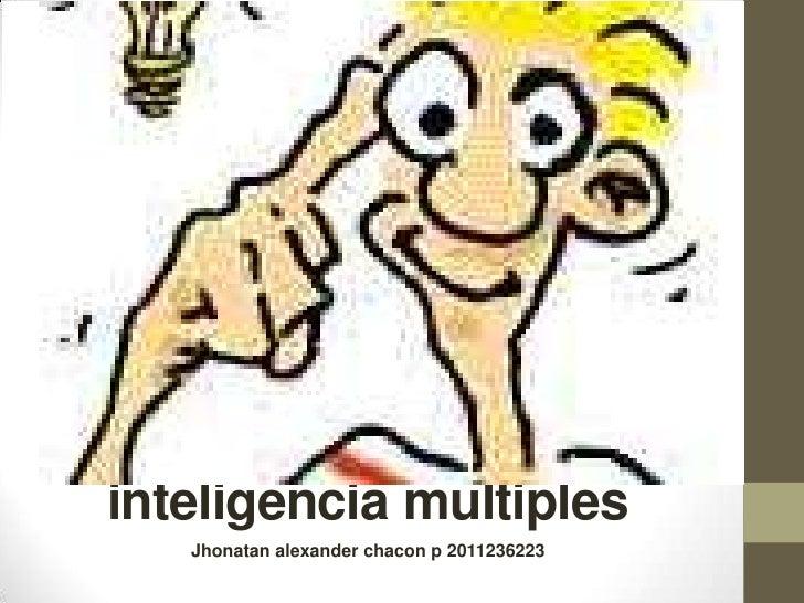 inteligencia multiples   Jhonatan alexander chacon p 2011236223