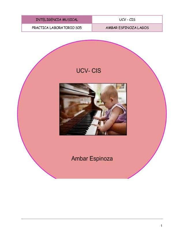 INTELIGENCIA MUSICAL UCV - CIS  PRACTICA LABORATORIO S05 AMBAR ESPINOZA LAGOS  1