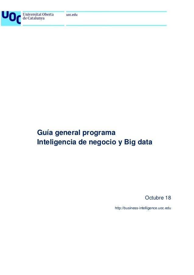 Guía general programa Inteligencia de negocio y Big data Octubre 18 http://business-intelligence.uoc.edu