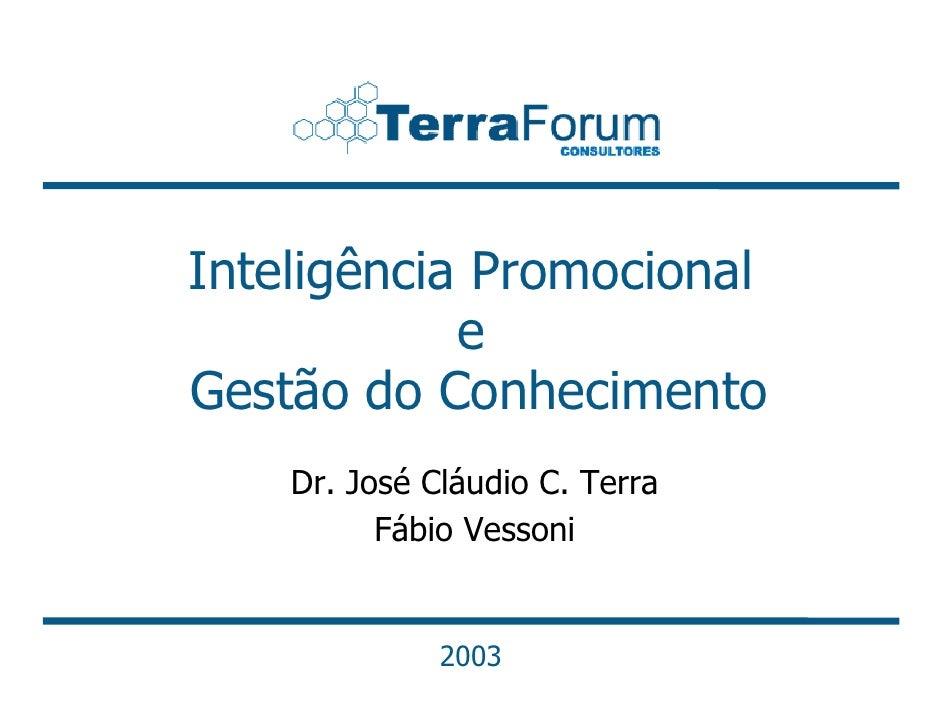 Inteligência Promocional             e Gestão do Conhecimento     Dr. José Cláudio C. Terra           Fábio Vessoni       ...