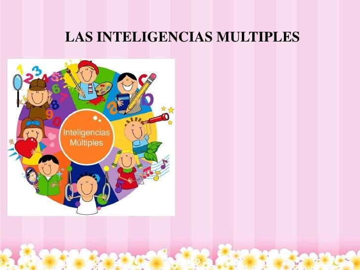 LAS INTELIGENCIAS MULTIPLES