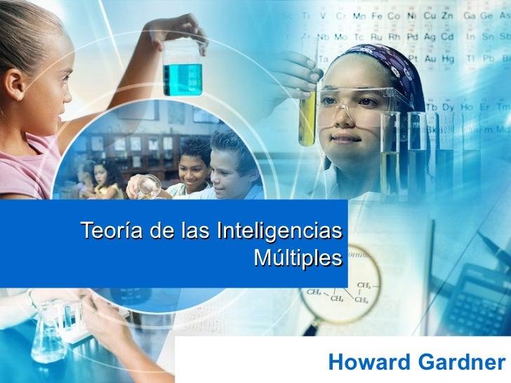 Teoría de las Inteligencias Múltiples Howard Gardner