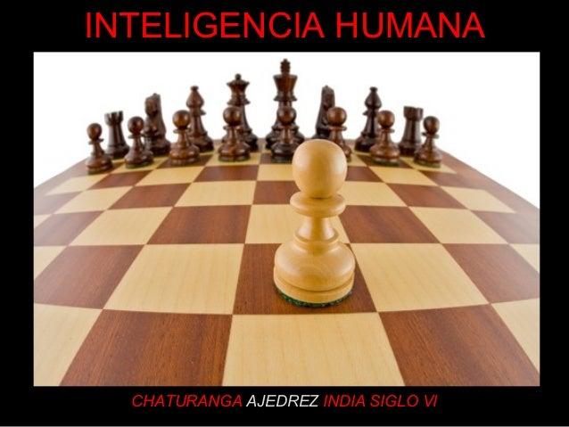 INTELIGENCIA HUMANA  CHATURA NGA AJEDREZ INDIA SIGLO VI
