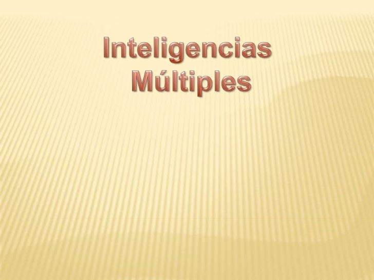 Inteligencias <br />Múltiples<br />