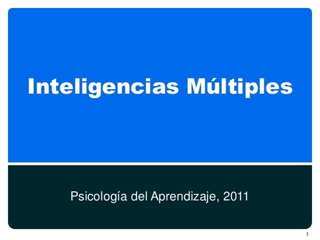 Inteligencias Múltiples Psicología del Aprendizaje, 2011 1
