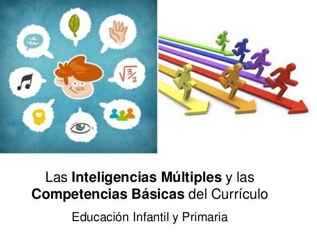 Las Inteligencias Múltiples y las Competencias Básicas del Currículo Educación Infantil y Primaria