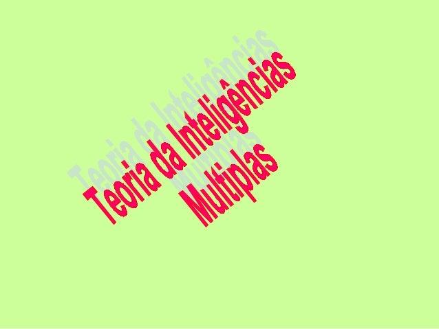 Howard Gardner, americano, desenvolveu a teoria das Inteligências Múltiplas estabelecendo uma mediação entre os aspetos bi...