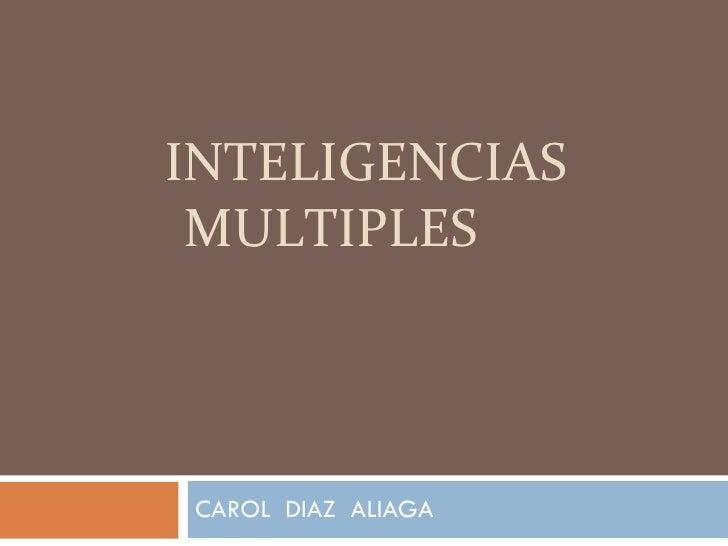 INTELIGENCIAS MULTIPLES CAROL  DIAZ  ALIAGA