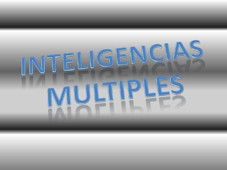 INTELIGENCIAS<br />MULTIPLES<br />