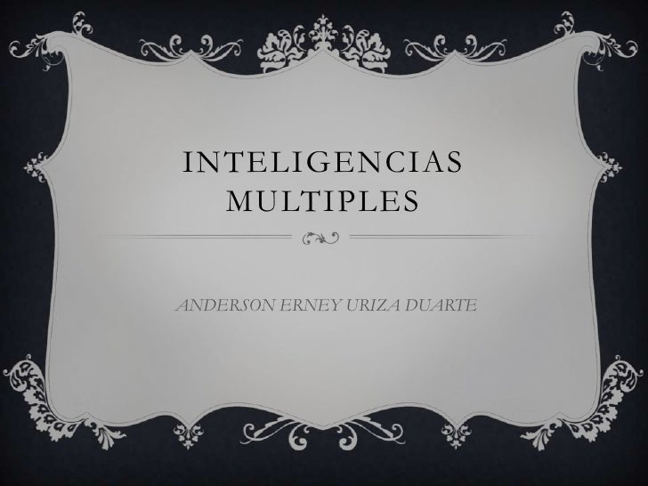 Inteligencias multiples<br />ANDERSON ERNEY URIZA DUARTE<br />