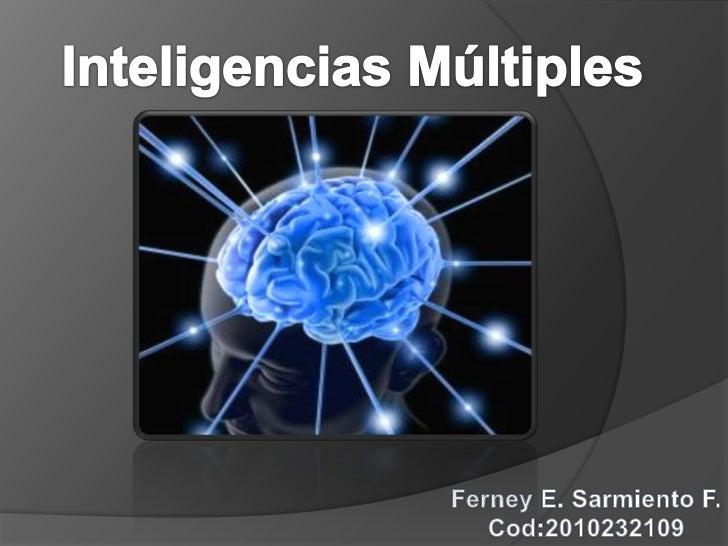 INTELIGENCIAS MULTIPLES                  TEORIA DE LAS INTELIGENCIAS                           MULTIPLES                  ...