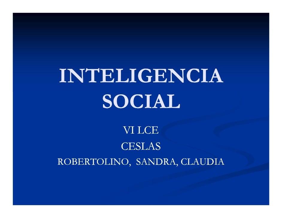 INTELIGENCIA    SOCIAL           VI LCE           CESLAS ROBERTOLINO, SANDRA, CLAUDIA