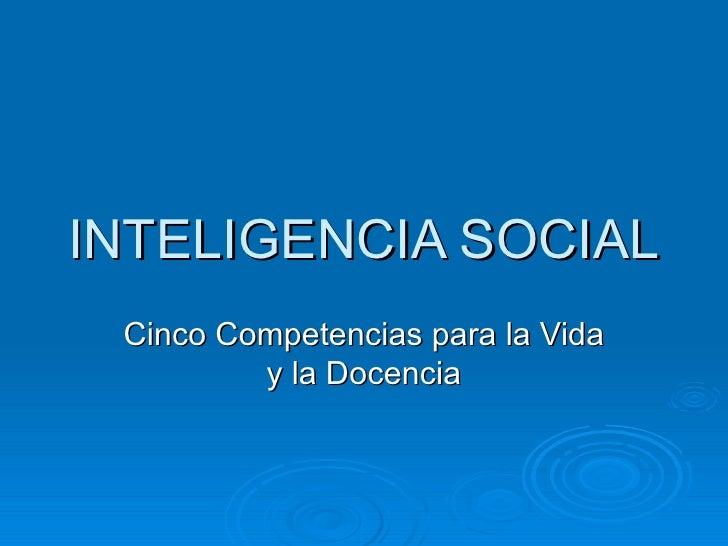 INTELIGENCIA SOCIAL Cinco Competencias para la Vida y la Docencia