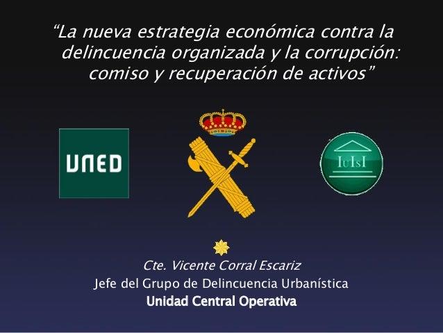 """""""La nueva estrategia económica contra la delincuencia organizada y la corrupción:     comiso y recuperación de activos""""   ..."""