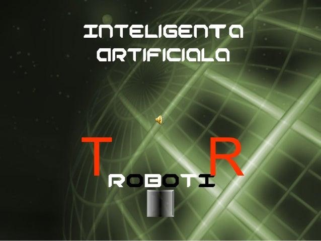 Inteligenta Artificiala TROBOTI R