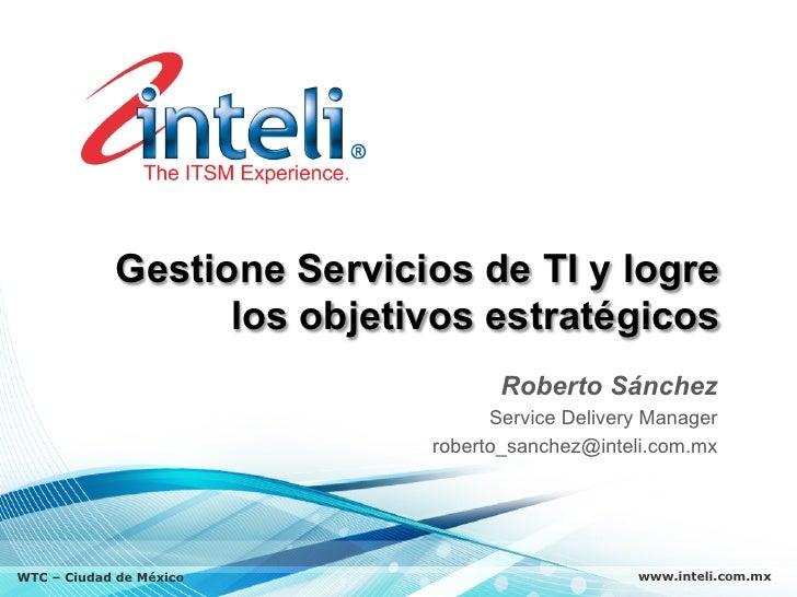 Gestione Servicios de TI y logre                   los objetivos estratégicos                                    Roberto S...