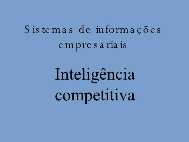 Inteligência competitiva Sistemas de informações empresariais