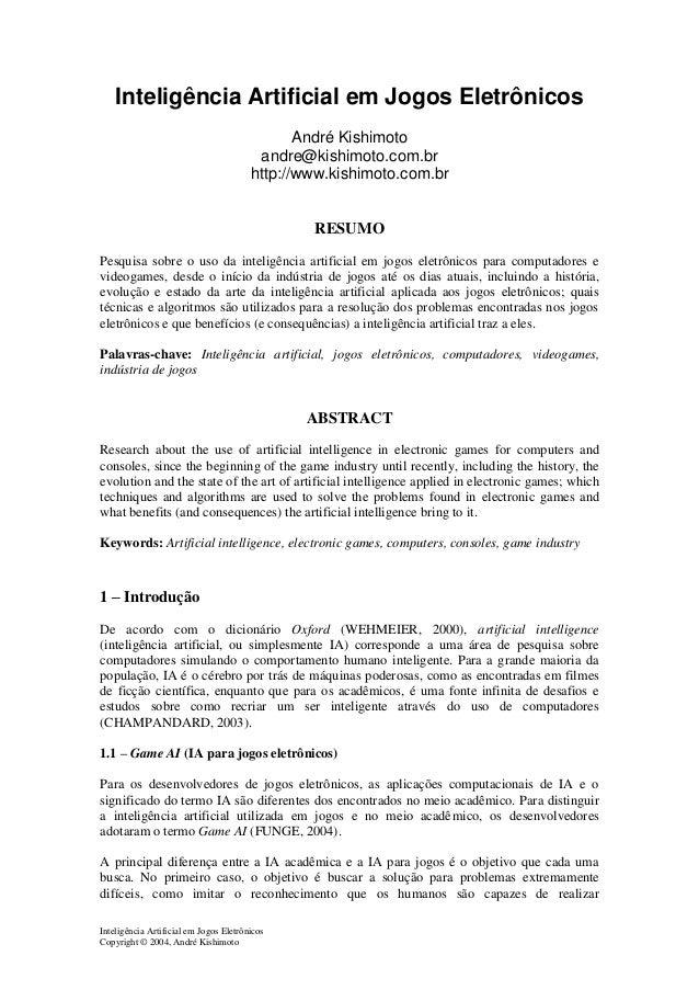 Inteligência Artificial em Jogos Eletrônicos Copyright © 2004, André Kishimoto Inteligência Artificial em Jogos Eletrônico...