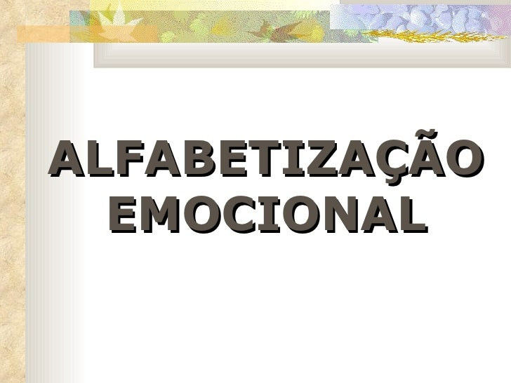 ALFABETIZAÇÃO EMOCIONAL