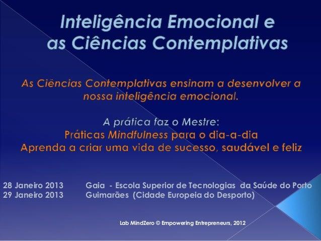 28 Janeiro 2013   Gaia - Escola Superior de Tecnologias da Saúde do Porto29 Janeiro 2013   Guimarães (Cidade Europeia do D...