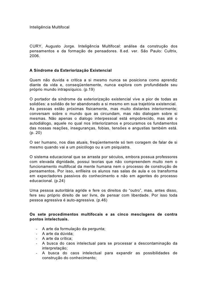 Inteligência Multifocal    CURY, Augusto Jorge. Inteligência Multifocal: análise da construção dos pensamentos e da formaç...