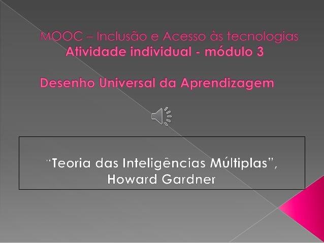  Inteligência Linguística  Inteligência Musical  Inteligência Lógica/Matemática  Inteligência Visual/Espacial  Inteli...