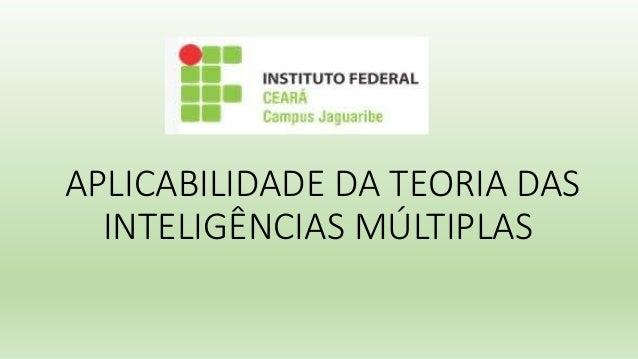 APLICABILIDADE DA TEORIA DAS INTELIGÊNCIAS MÚLTIPLAS