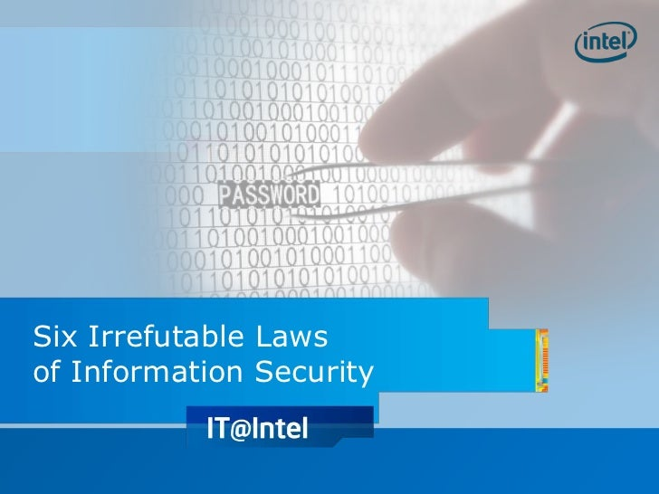 Six Irrefutable Lawsof Information Security