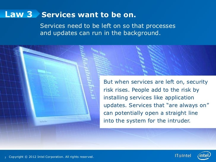 Law 3                    Services want to be on.                        Services need to be left on so that processes     ...