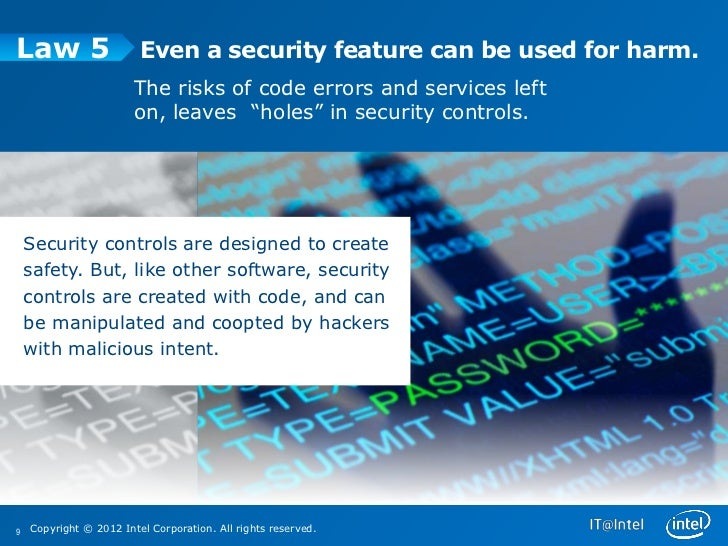 Law 5                    Even a security feature can be used for harm.                        The risks of code errors and...