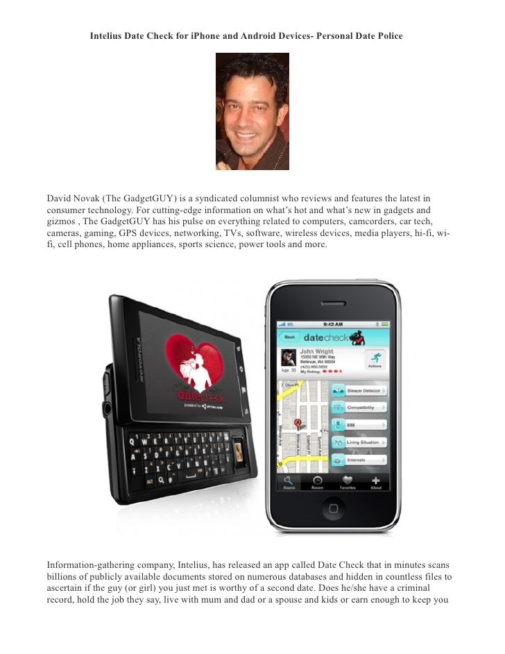 Intelius Date Check for iPhone and Android Devices- Personal Date Police �     David Novak (The GadgetGUY) is a syndicated...