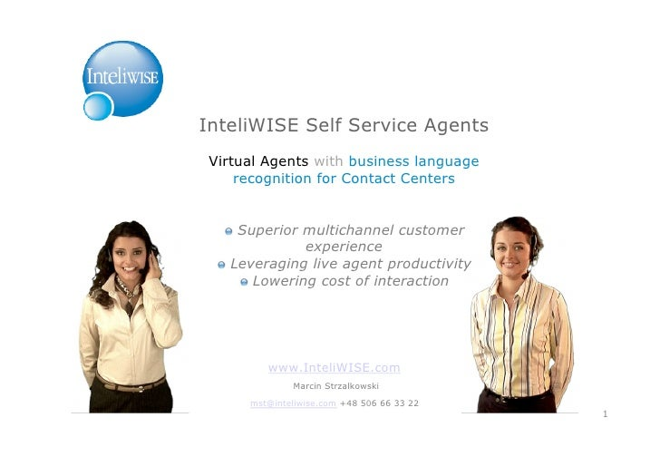 InteliWISE Self Service Agents  Virtual Agents with business language      recognition for Contact Centers       !  Super...