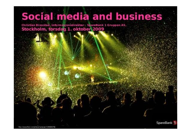 Social media and business Christian Brosstad, informasjonsdirektør - SpareBank 1 Gruppen AS, Stockholm, torsdag 1. oktober...