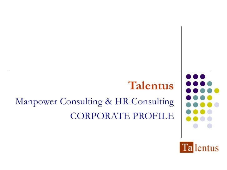 Talentus Manpower Consulting & HR Consulting CORPORATE PROFILE