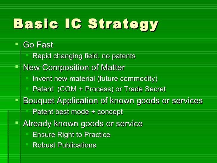 Basic IC Strategy <ul><li>Go Fast </li></ul><ul><ul><li>Rapid changing field, no patents </li></ul></ul><ul><li>New Compos...