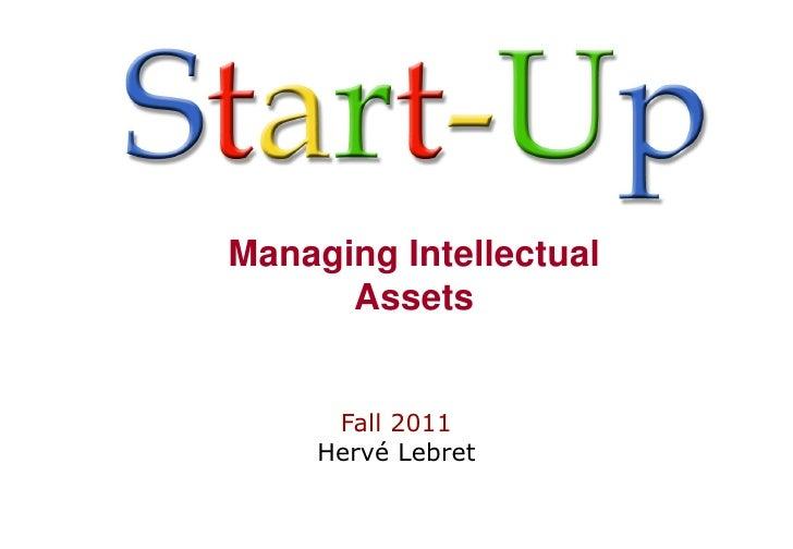 Managing Intellectual      Assets      Fall 2011     Hervé Lebret