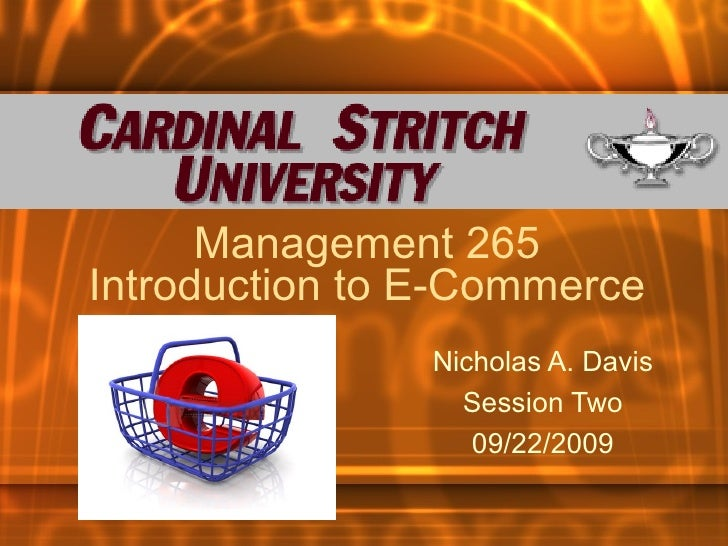 Management 265Introduction to E-Commerce                Nicholas A. Davis                  Session Two                   0...