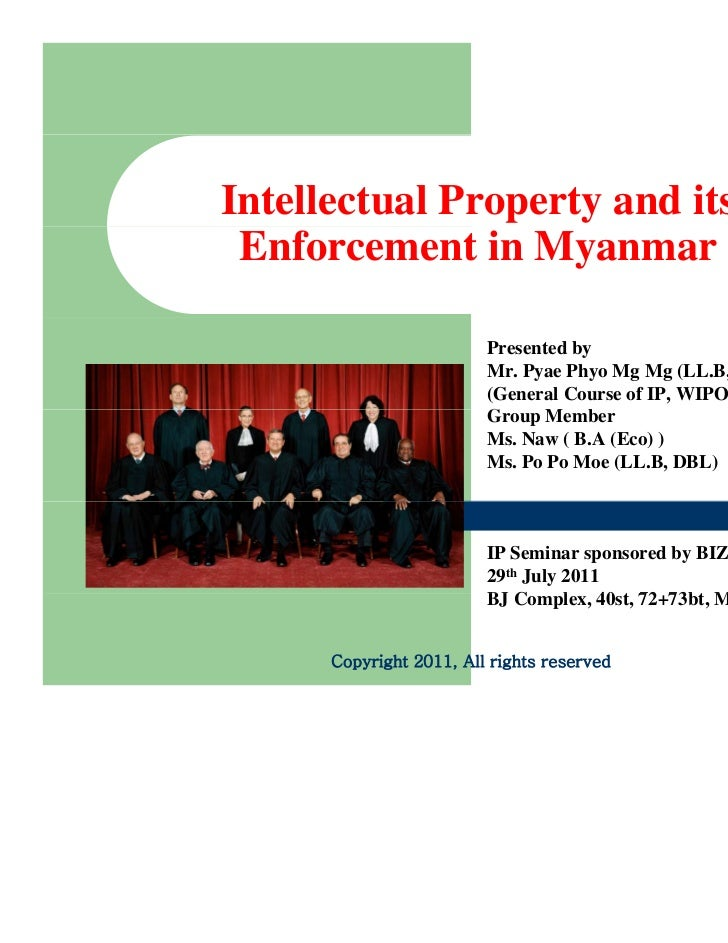 Intellectual Property and its Enforcement in Myanmar                         Presented by                         Mr. Pyae...