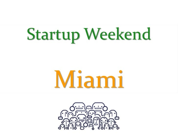 Startup Weekend<br />Miami<br />