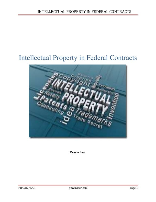 INTELLECTUAL PROPERTY IN FEDERAL CONTRACTS  Intellectual Property in Federal Contracts  Pravin Asar  PRAVIN ASAR  pravinas...